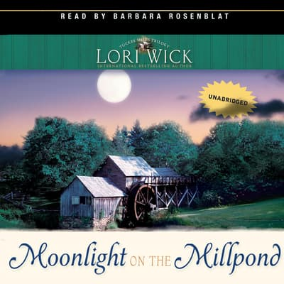Moonlight on the Millpond by Lori Wick audiobook