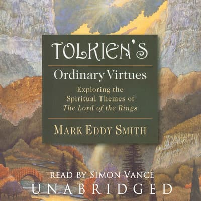 Tolkien's Ordinary Virtues by Mark Eddy Smith audiobook