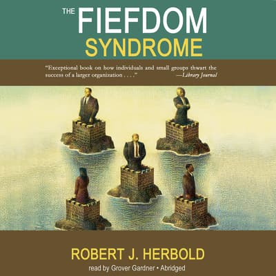 The Fiefdom Syndrome by Robert J. Herbold audiobook