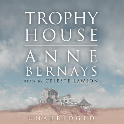 Trophy House by Anne Bernays audiobook