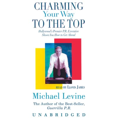 Charming Your Way to the Top by Michael Levine audiobook