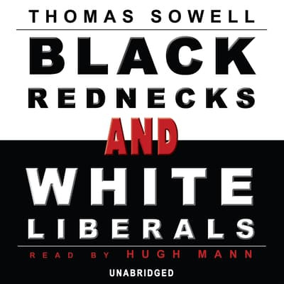 Black Rednecks and White Liberals by Thomas Sowell audiobook