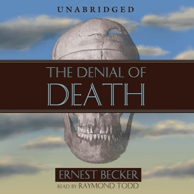 The Denial of Death by Ernest Becker audiobook