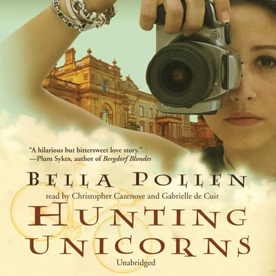 Hunting Unicorns by Bella Pollen audiobook