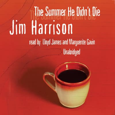 The Summer He Didn't Die by Jim Harrison audiobook