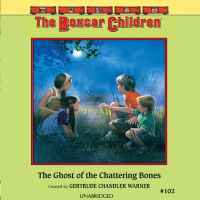 The Ghost of the Chattering Bones by Gertrude Chandler Warner audiobook