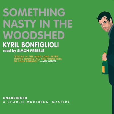 Something Nasty in the Woodshed by Kyril Bonfiglioli audiobook