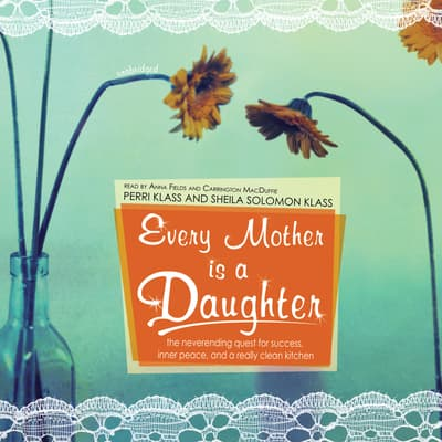 Every Mother Is a Daughter by Perri Klass audiobook