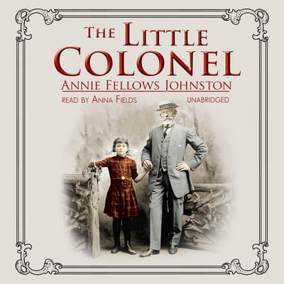 The Little Colonel by Annie Fellows Johnston audiobook
