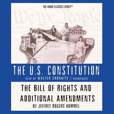 The Bill of Rights and Additional Amendments by Jeffrey Rogers Hummel audiobook