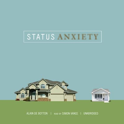 Status Anxiety by Alain de Botton audiobook