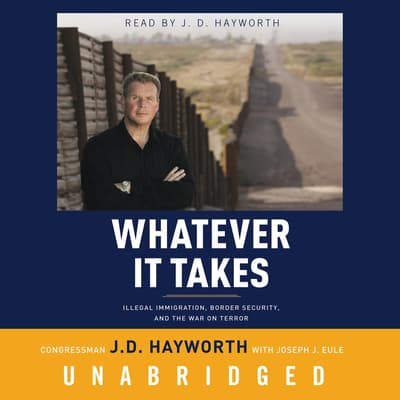 Whatever It Takes by Congressman J. D. Hayworth audiobook