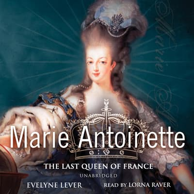 Marie Antoinette by Evelyne Lever audiobook