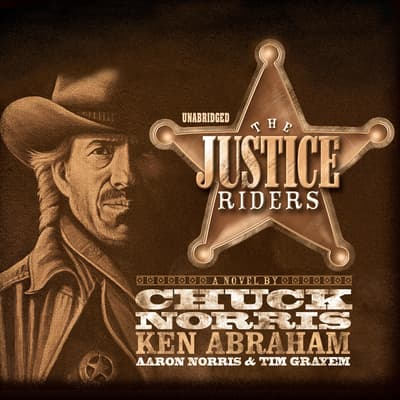 The Justice Riders by Chuck Norris audiobook