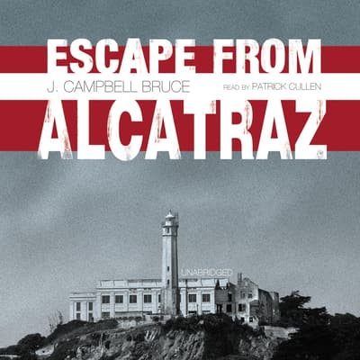 Escape from Alcatraz by J. Campbell Bruce audiobook