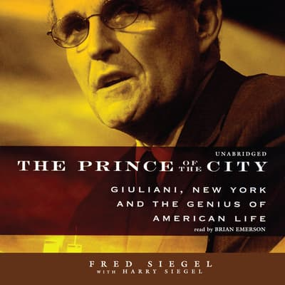 The Prince of the City by Fred Siegel audiobook