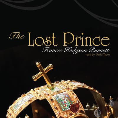 The Lost Prince by Frances Hodgson Burnett audiobook