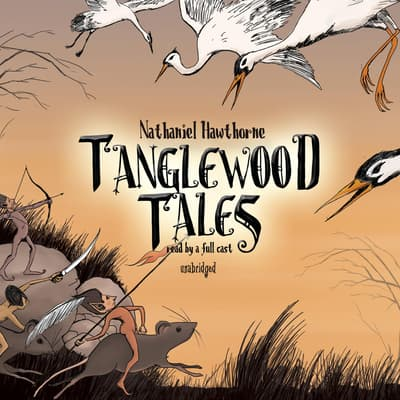 Tanglewood Tales by Nathaniel Hawthorne audiobook