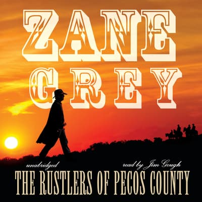 The Rustlers of Pecos County by Zane Grey audiobook