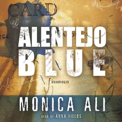Alentejo Blue by Monica Ali audiobook