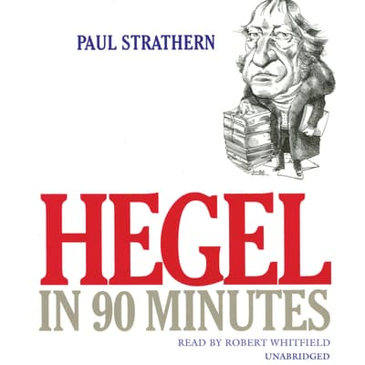 Hegel in 90 Minutes by Paul Strathern audiobook