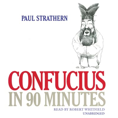 Confucius in 90 Minutes by Paul Strathern audiobook