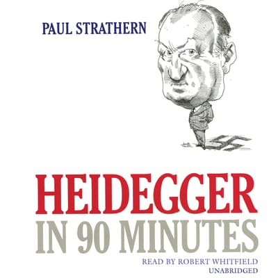 Heidegger in 90 Minutes by Paul Strathern audiobook