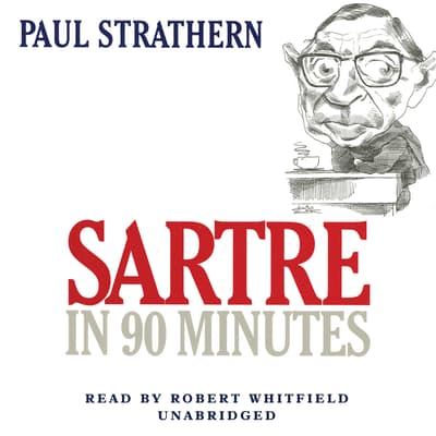 Sartre in 90 Minutes by Paul Strathern audiobook