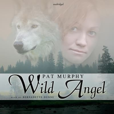 Wild Angel by Pat Murphy audiobook