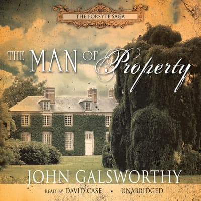 The Man of Property by John Galsworthy audiobook