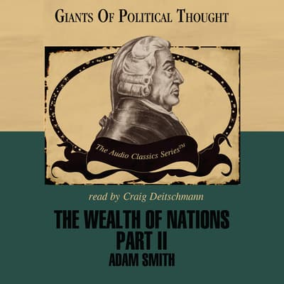The Wealth of Nations, Part 2 by Adam Smith audiobook