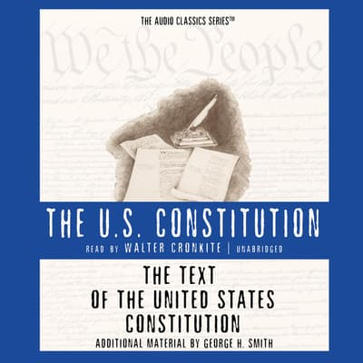 The Text of the United States Constitution by George H. Smith audiobook