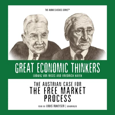 The Austrian Case for the Free Market Process by William Peterson audiobook