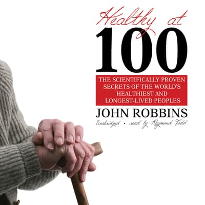 Healthy at 100 by John Robbins audiobook