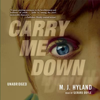 Carry Me Down by M. J. Hyland audiobook