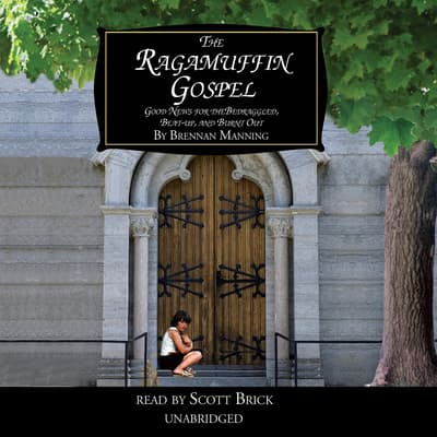 The Ragamuffin Gospel by Brennan Manning audiobook