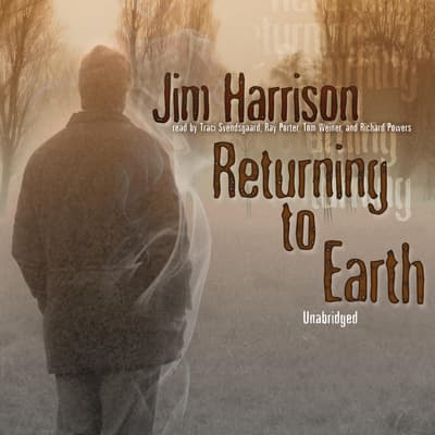 Returning to Earth by Jim Harrison audiobook