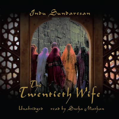 The Twentieth Wife by Indu Sundaresan audiobook