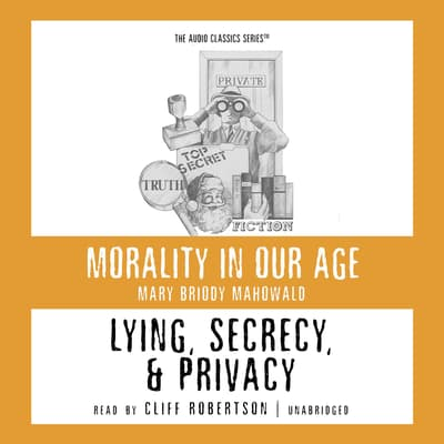 Lying, Secrecy, and Privacy by Mary Briody Mahowald audiobook