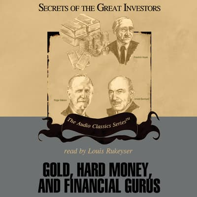 Gold, Hard Money, and Financial Gurus by Michael Ketcher audiobook