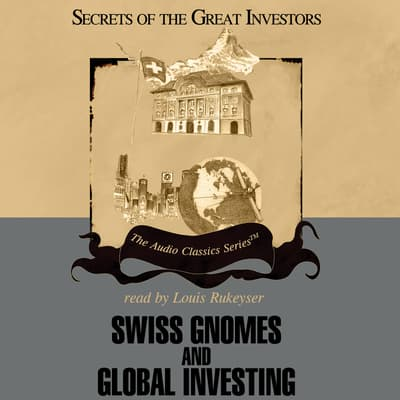 Swiss Gnomes and Global Investing by Ron Holland audiobook