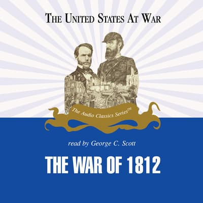 The War of 1812 by Jeffrey Rogers Hummel audiobook