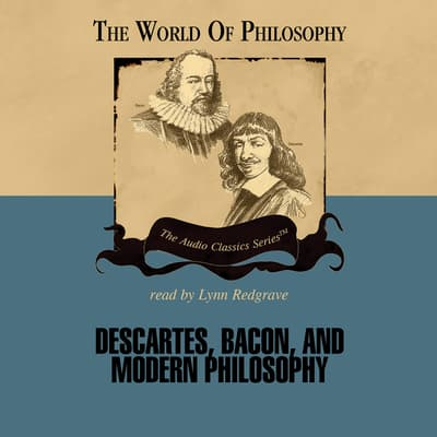 Descartes, Bacon, and Modern Philosophy by Jeffrey Tlumak audiobook