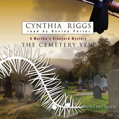 The Cemetery Yew by Cynthia Riggs audiobook