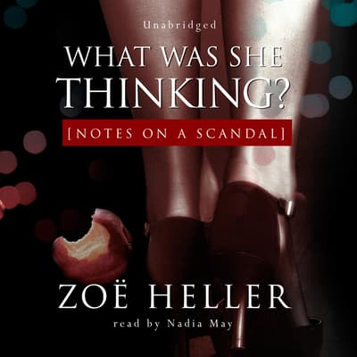 What Was She Thinking? by Zoë Heller audiobook