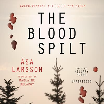 The Blood Spilt by Åsa Larsson audiobook