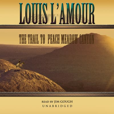 The Trail to Peach Meadow Canyon by Louis L'Amour audiobook