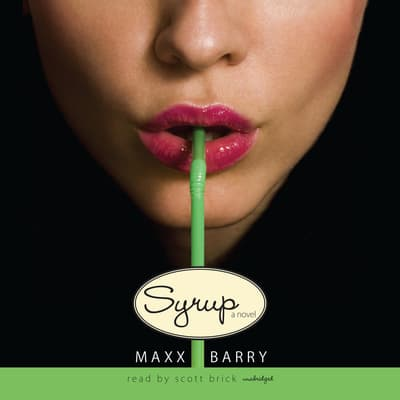 Syrup by Maxx Barry audiobook