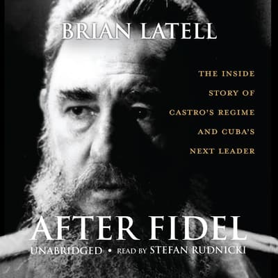 After Fidel by Brian Latell audiobook