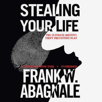 Stealing Your Life by Frank W. Abagnale audiobook